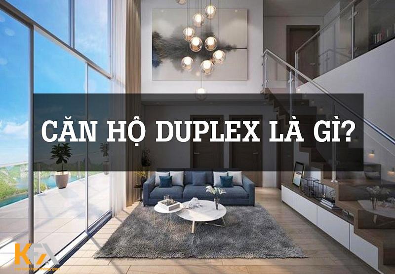 Khám phá chi tiết về căn hộ Duplex có gì đặc biệt